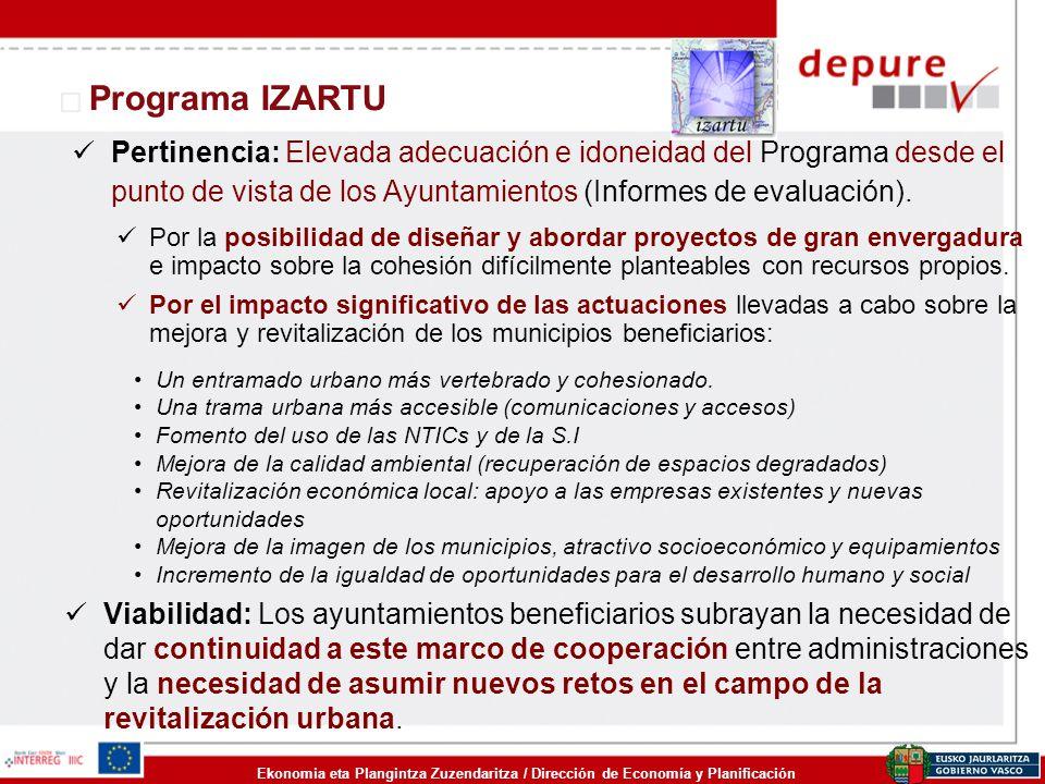 Programa IZARTU Pertinencia: Elevada adecuación e idoneidad del Programa desde el punto de vista de los Ayuntamientos (Informes de evaluación).