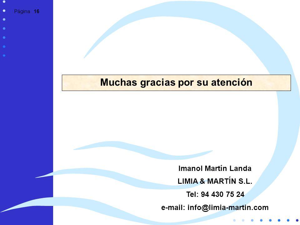 Muchas gracias por su atención e-mail: info@limia-martin.com