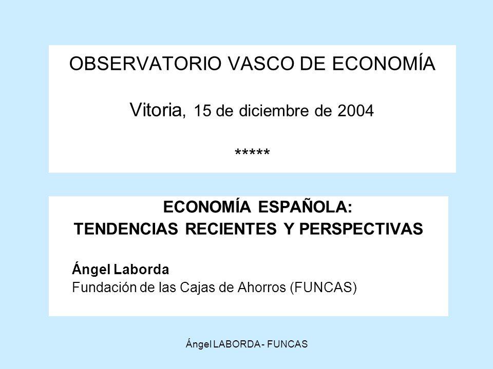 OBSERVATORIO VASCO DE ECONOMÍA Vitoria, 15 de diciembre de 2004 *****