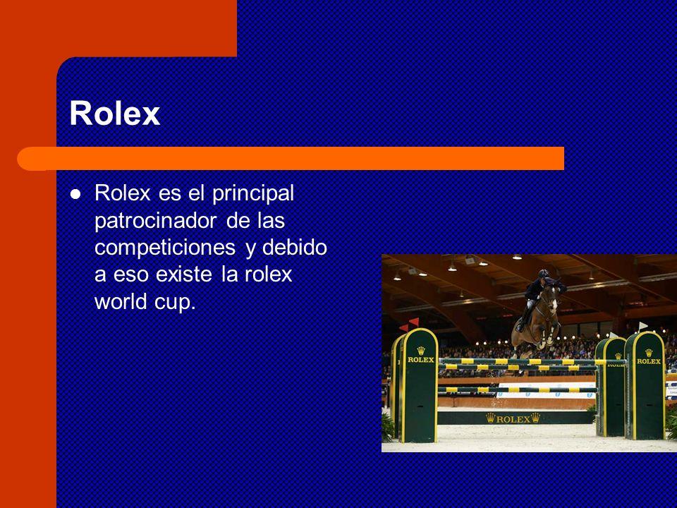 Rolex Rolex es el principal patrocinador de las competiciones y debido a eso existe la rolex world cup.