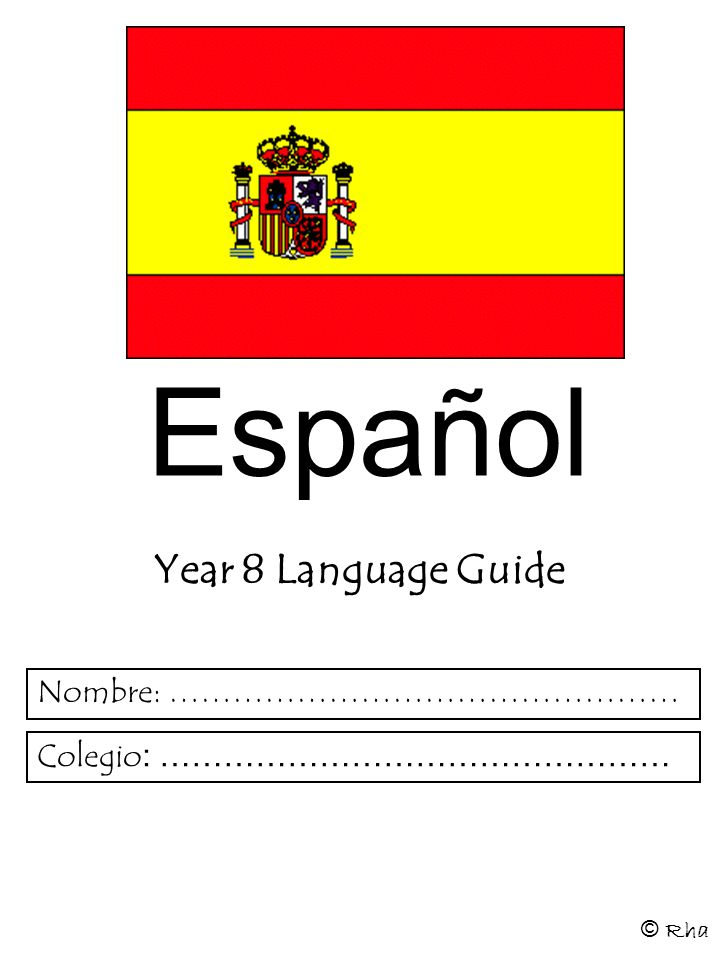 Español Year 8 Language Guide Nombre: …………………………………………