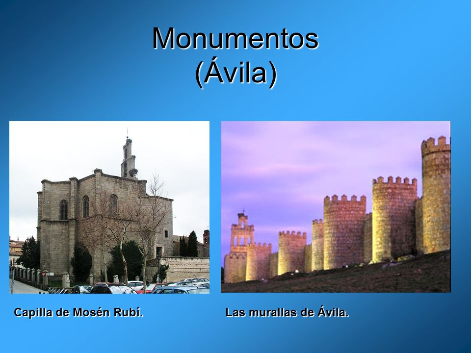 Monumentos (Ávila) Capilla de Mosén Rubí. Las murallas de Ávila.