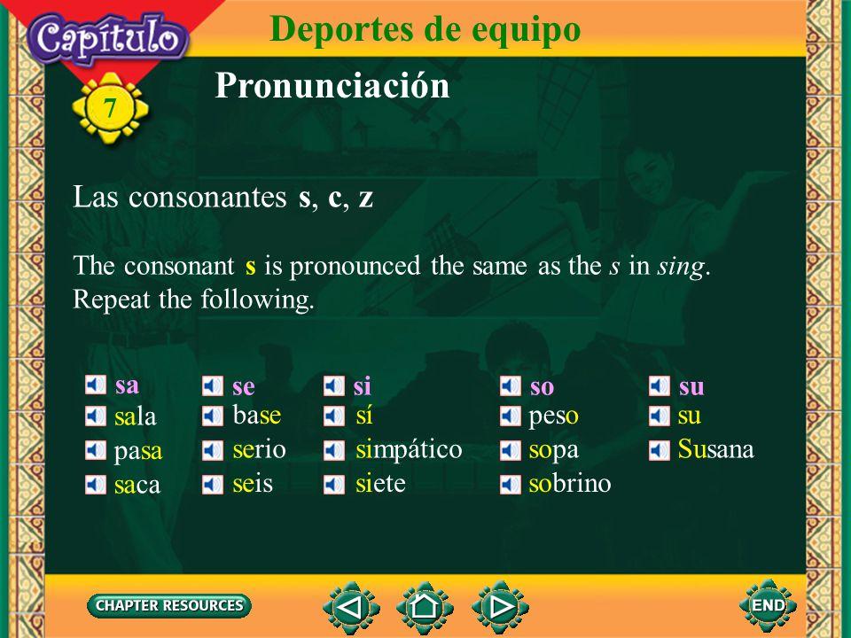 Deportes de equipo Pronunciación Las consonantes s, c, z 7