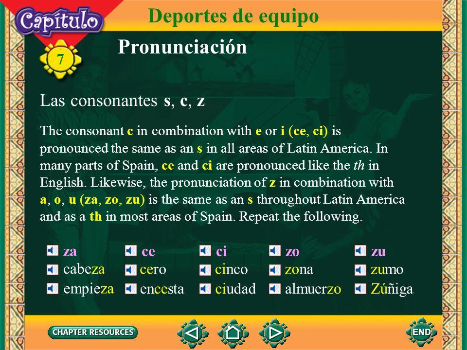 Deportes de equipo Pronunciación Las consonantes s, c, z 7 za ce ci zo