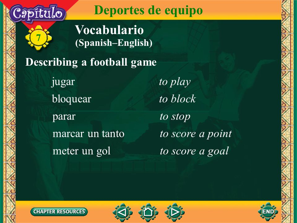 Deportes de equipo Vocabulario Describing a football game jugar