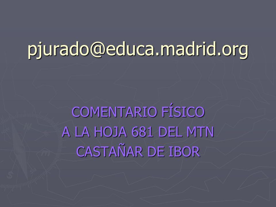 COMENTARIO FÍSICO A LA HOJA 681 DEL MTN CASTAÑAR DE IBOR