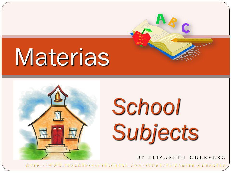 Materias School Subjects By Elizabeth guerrero