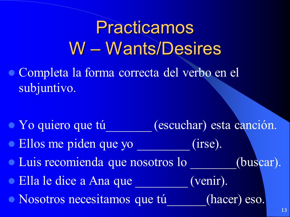 Practicamos W – Wants/Desires