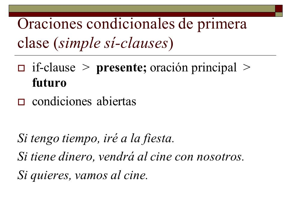Oraciones condicionales de primera clase (simple sí-clauses)