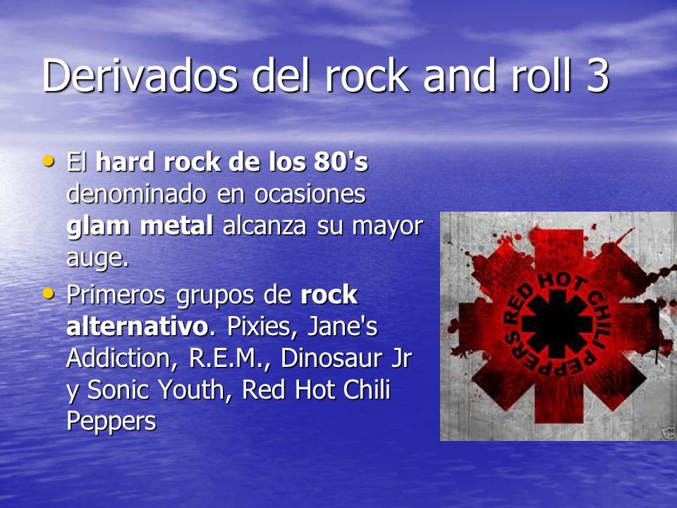 Derivados del rock and roll 3
