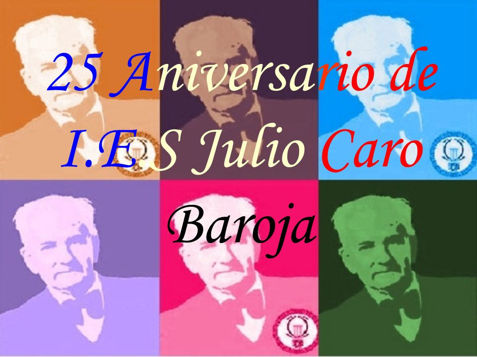25 Aniversario de I.E.S Julio Caro Baroja