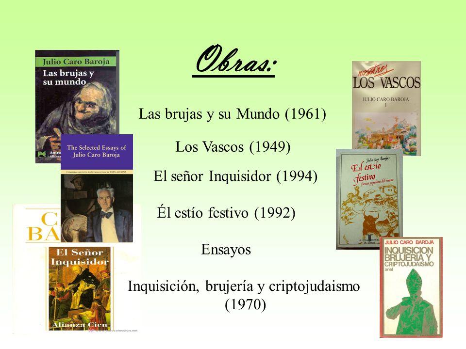 Obras: Las brujas y su Mundo (1961) Los Vascos (1949)
