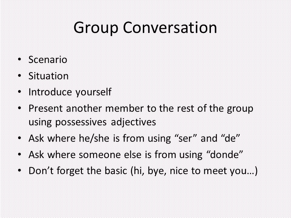 Group Conversation Scenario Situation Introduce yourself
