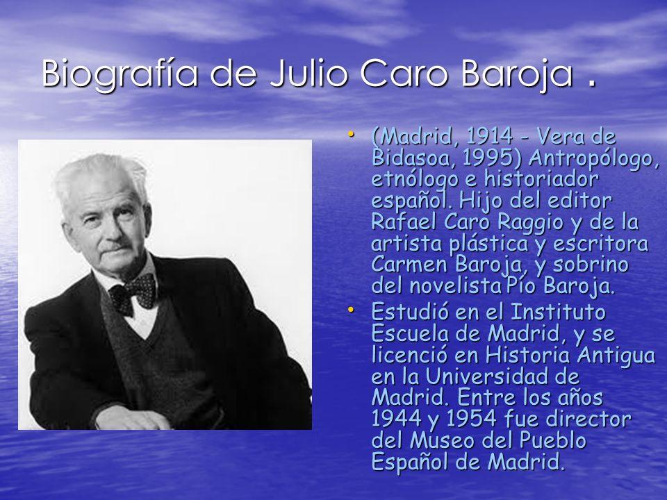 Biografía de Julio Caro Baroja .