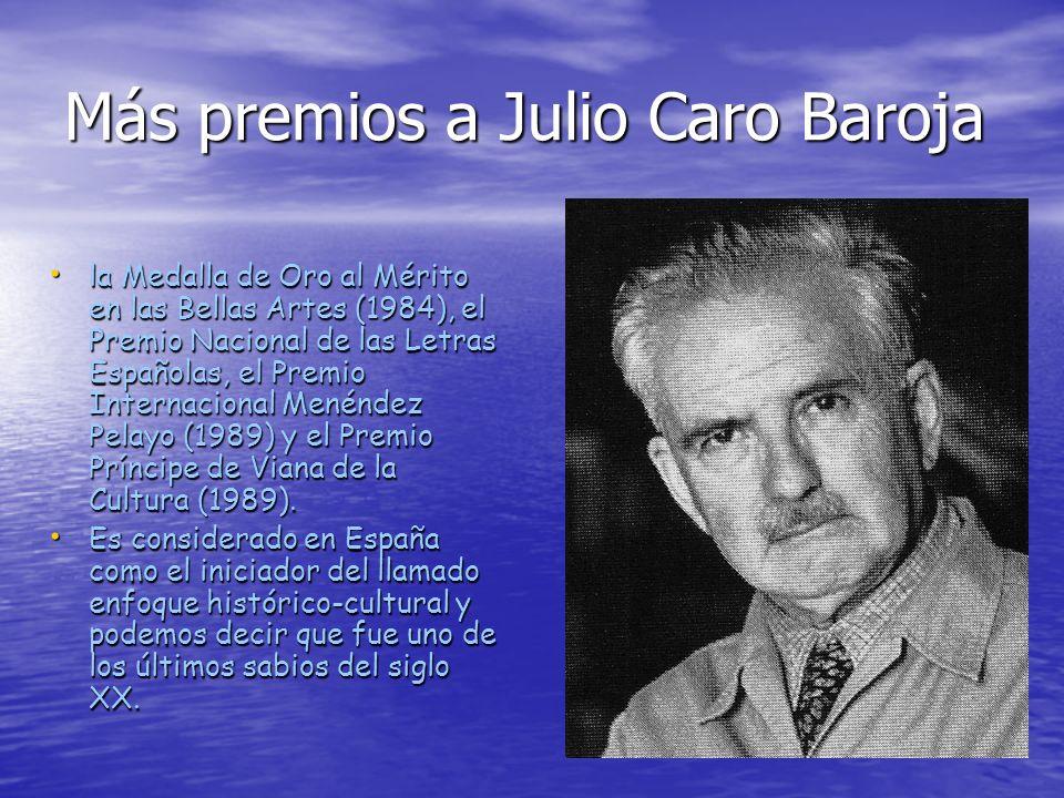 Más premios a Julio Caro Baroja