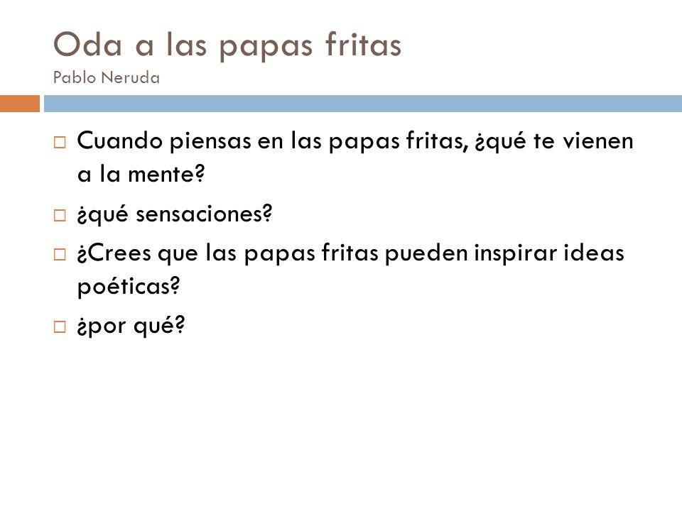 Oda a las papas fritas Pablo Neruda