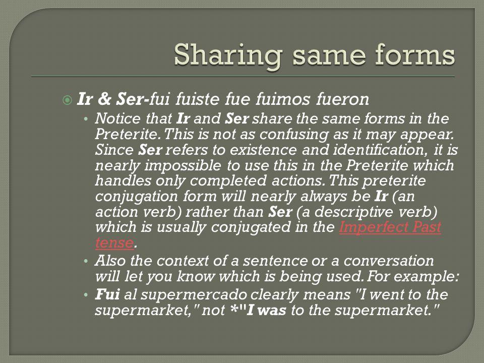 Sharing same forms Ir & Ser-fui fuiste fue fuimos fueron