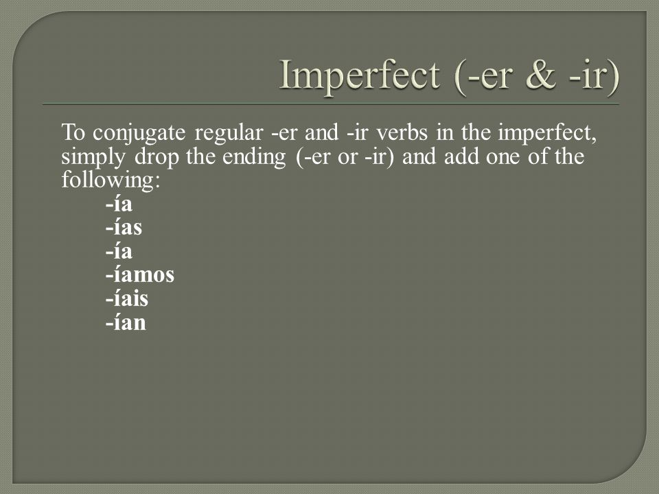 Imperfect (-er & -ir)