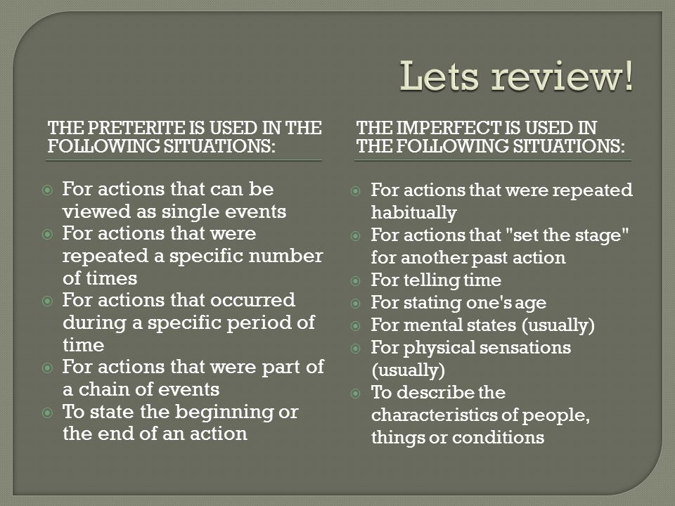 Lets review! For actions that can be viewed as single events