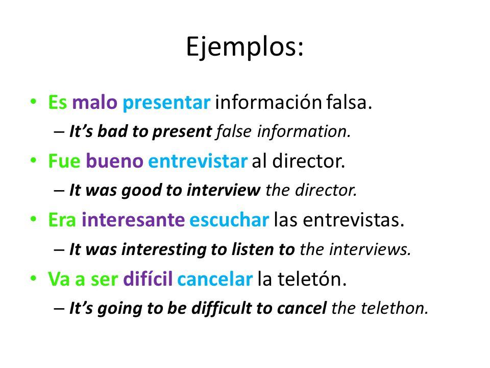 Ejemplos: Es malo presentar información falsa.