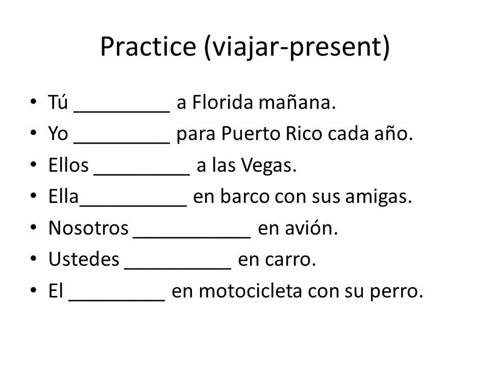 Practice (viajar-present)