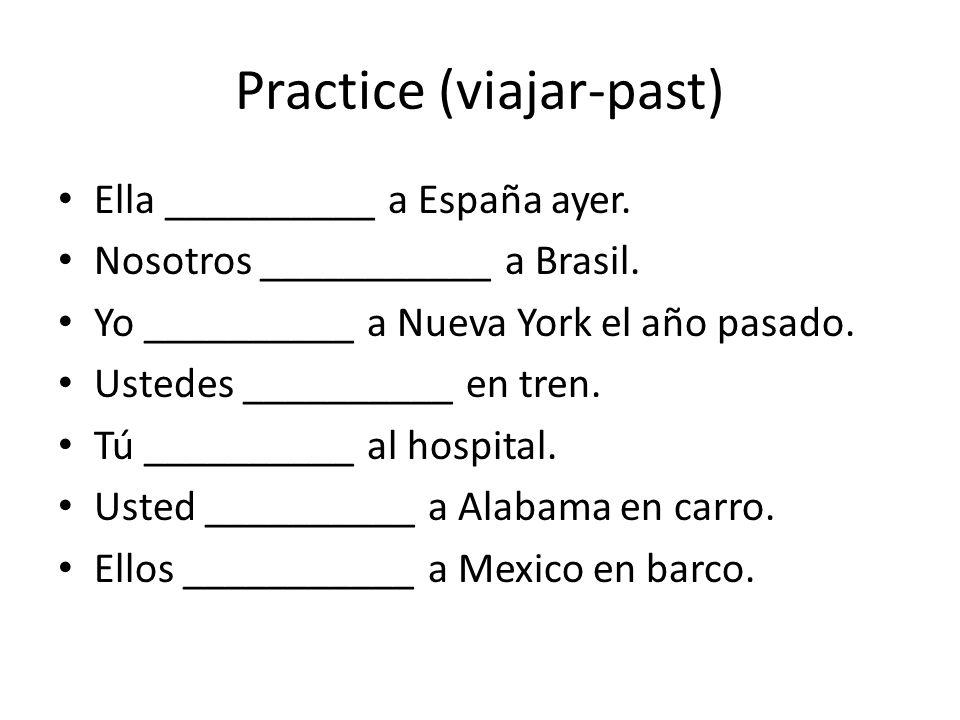 Practice (viajar-past)