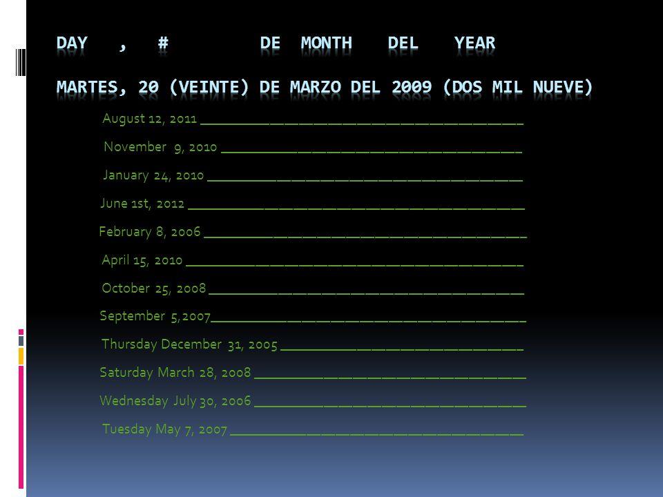 Day , # de month deL year martes, 20 (veinte) de marzo del 2009 (dos mil nueve)