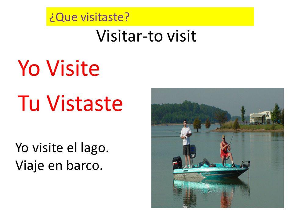 Yo Visite Tu Vistaste Visitar-to visit