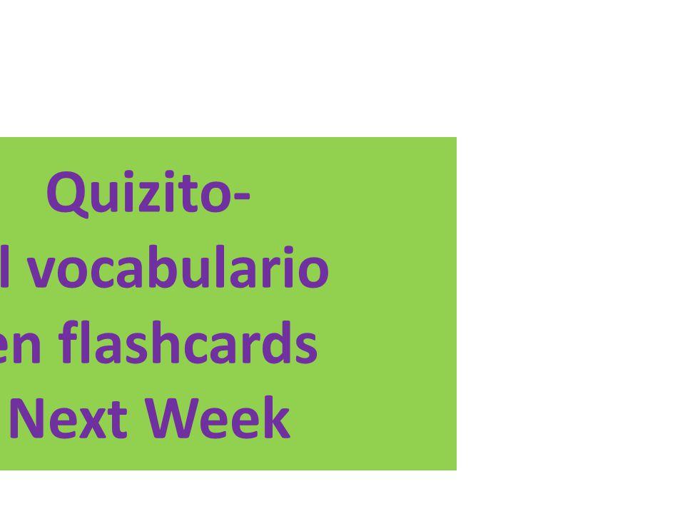 Quizito- El vocabulario en flashcards Next Week