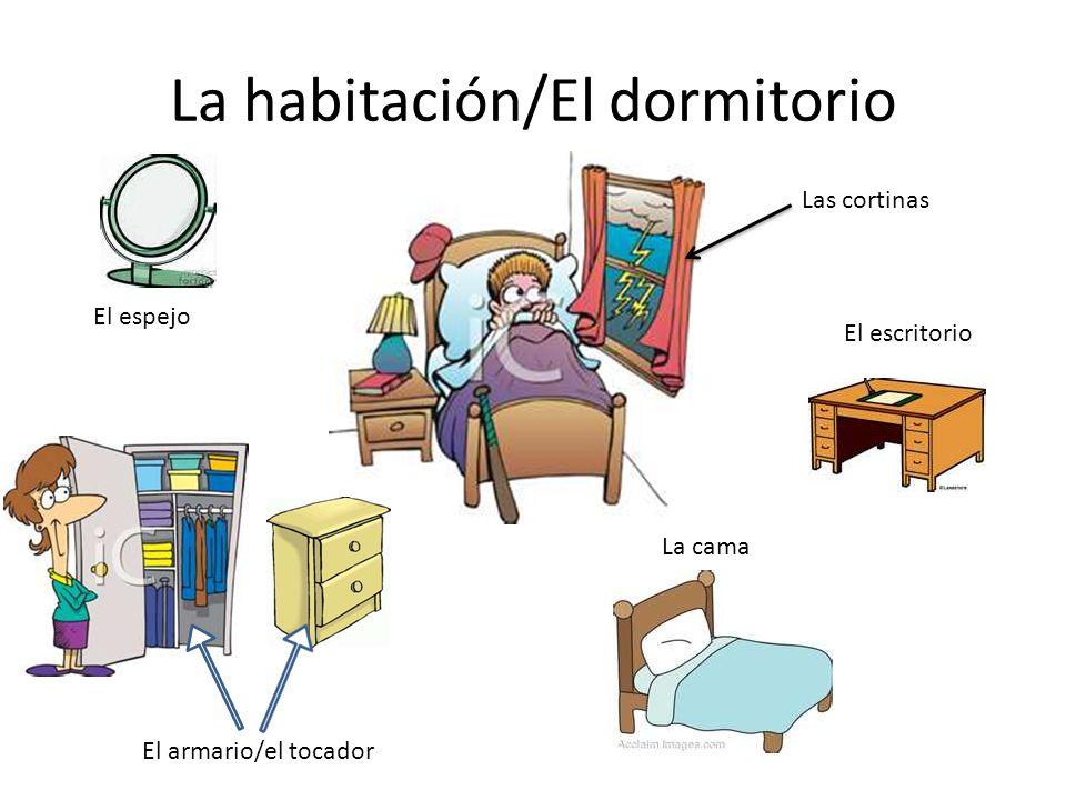 La habitación/El dormitorio