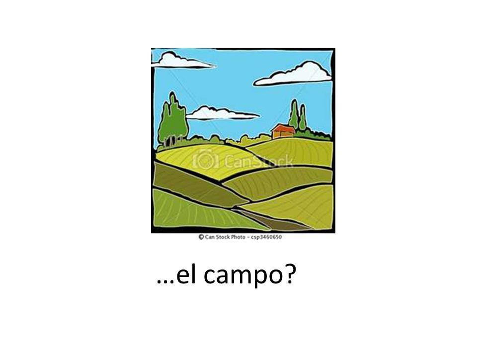 …el campo