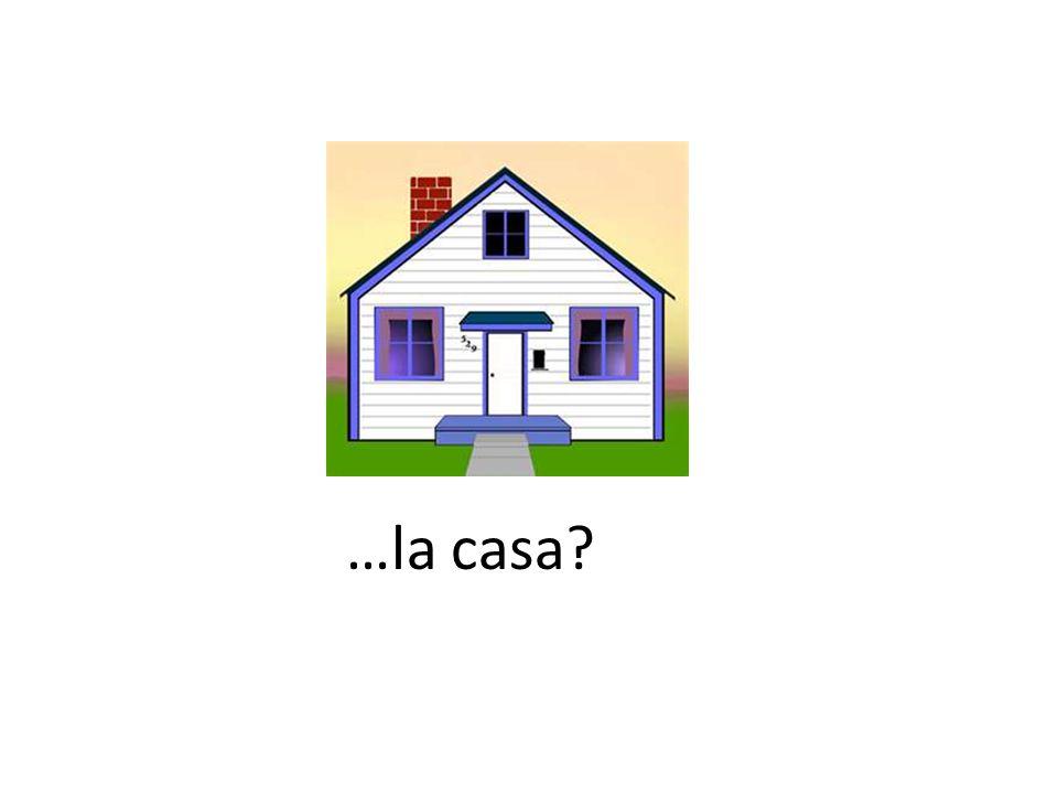 …la casa
