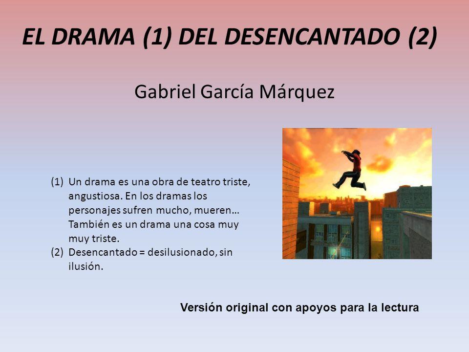 EL DRAMA (1) DEL DESENCANTADO (2)