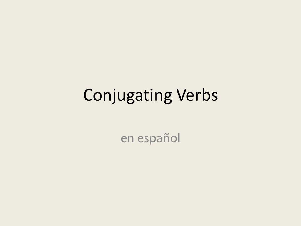 Conjugating Verbs en español