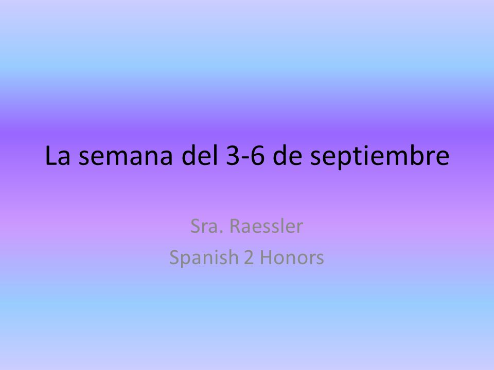 La semana del 3-6 de septiembre