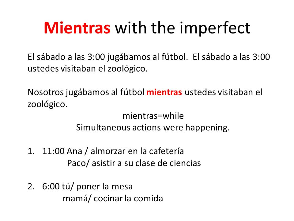 Mientras with the imperfect