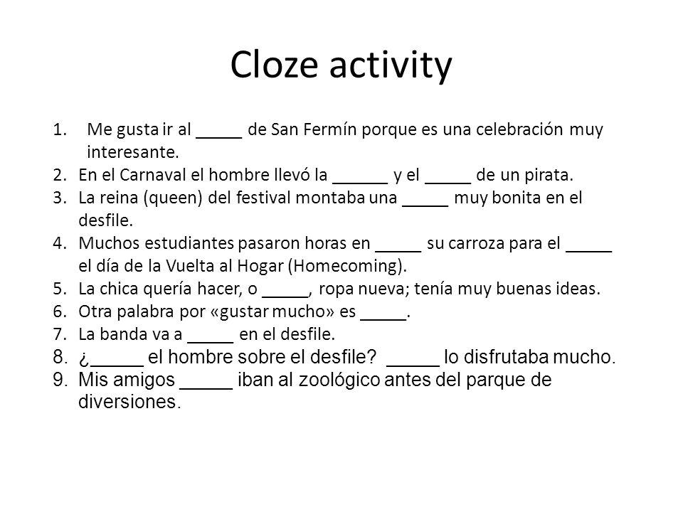 Cloze activity Me gusta ir al _____ de San Fermín porque es una celebración muy interesante.