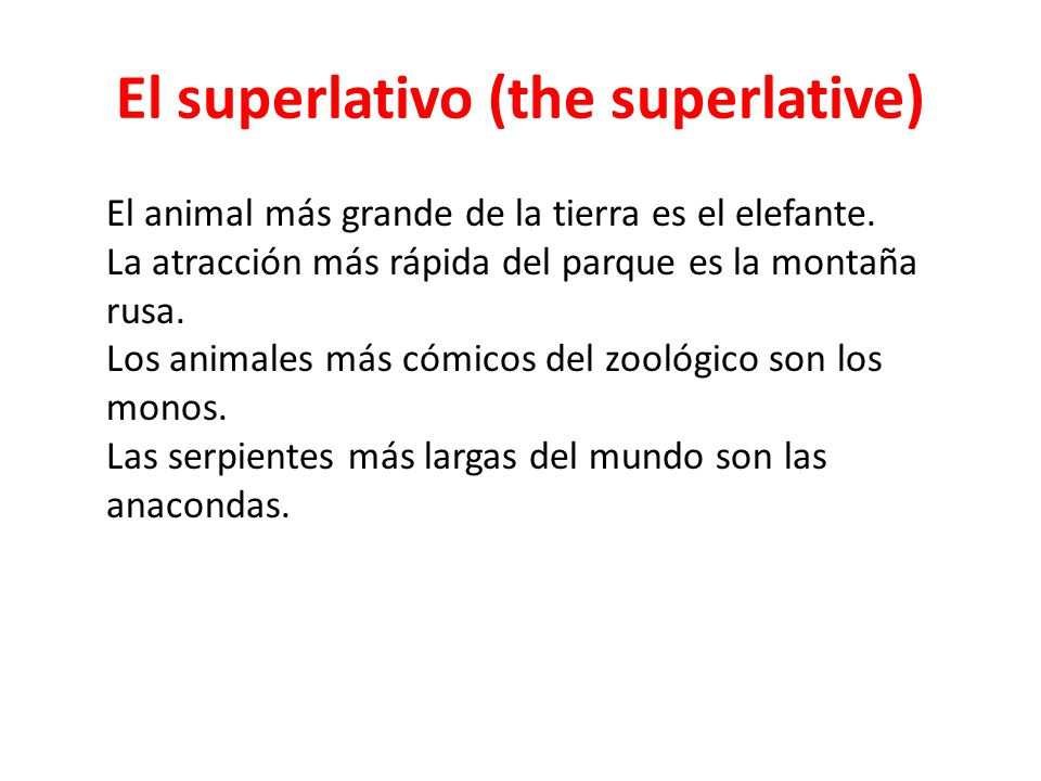 El superlativo (the superlative)