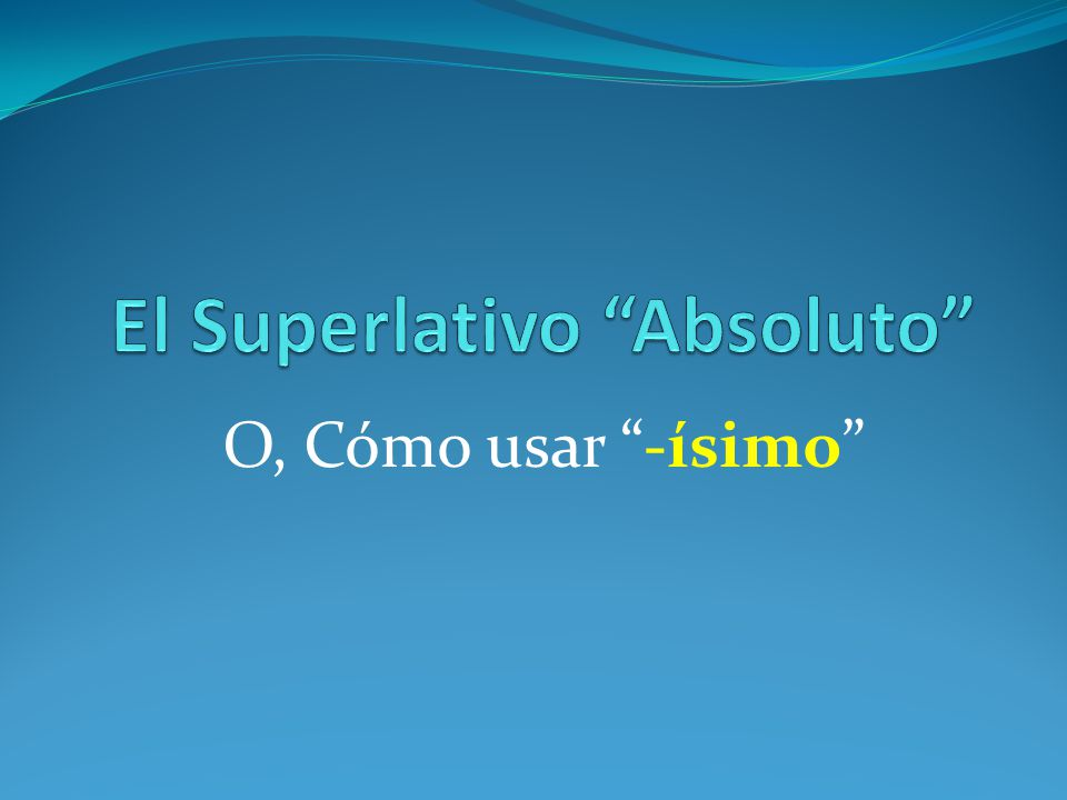 El Superlativo Absoluto