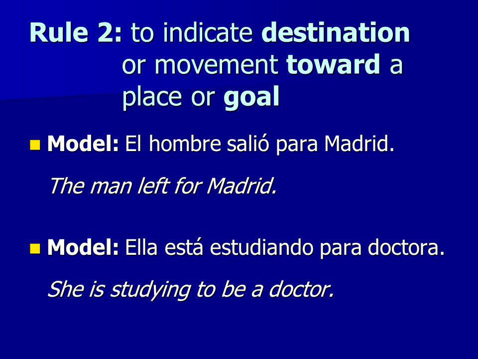Rule 2: to indicate destination or movement toward a place or goal