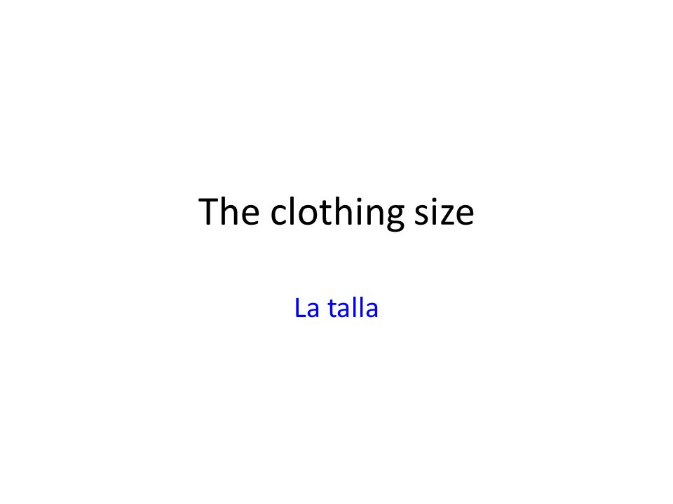 The clothing size La talla