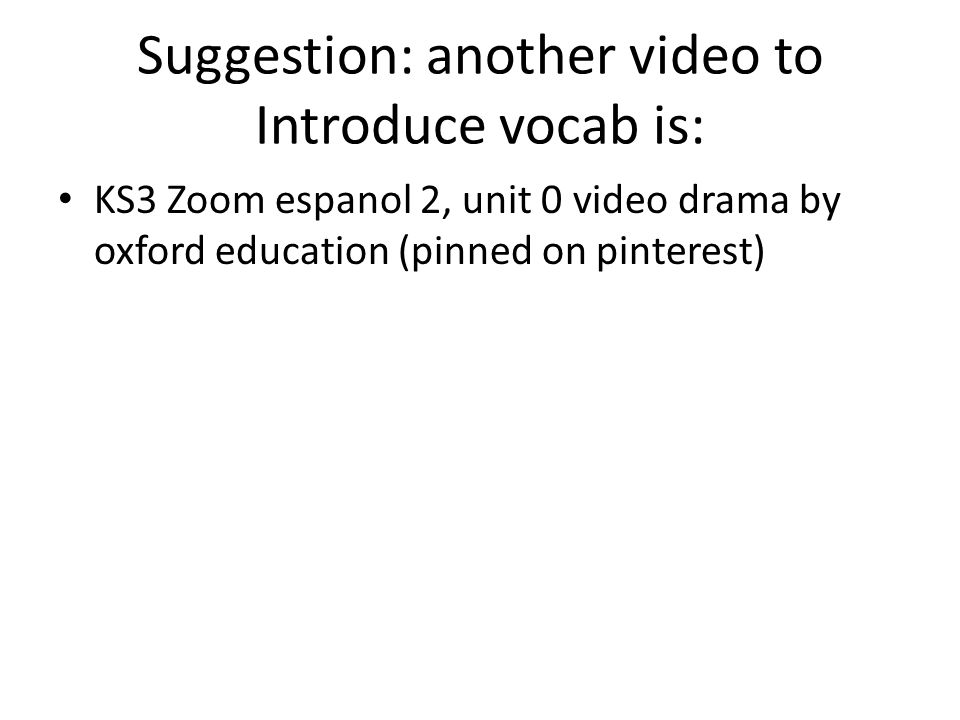 Suggestion: another video to Introduce vocab is: