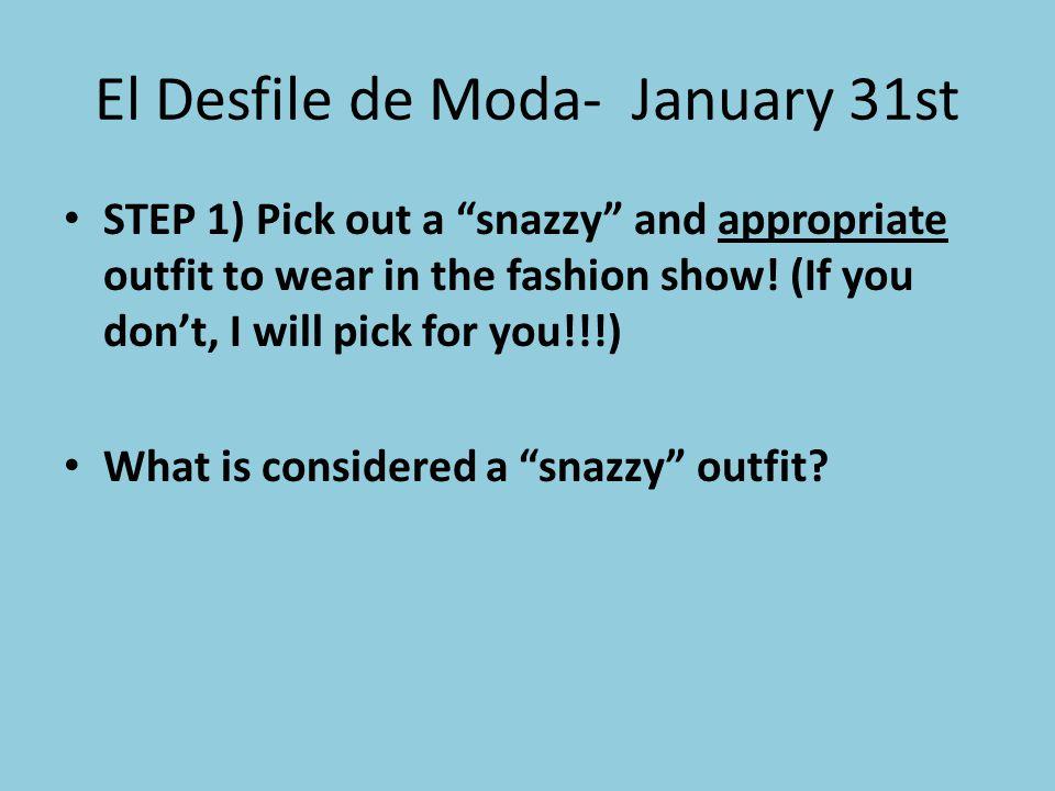 El Desfile de Moda- January 31st