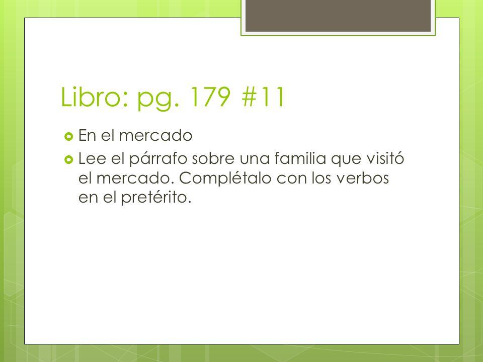 Libro: pg. 179 #11 En el mercado