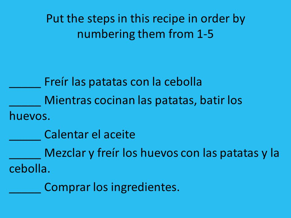 Put the steps in this recipe in order by numbering them from 1-5