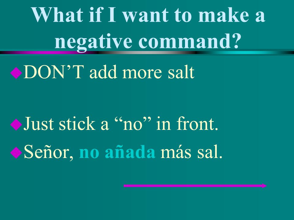 What if I want to make a negative command