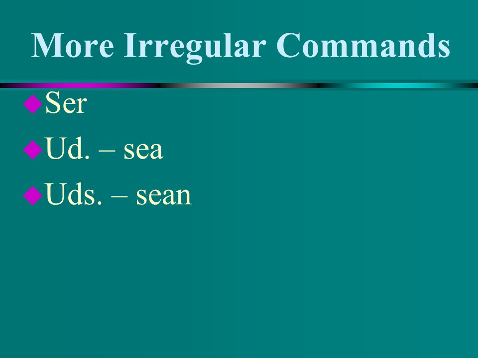 More Irregular Commands