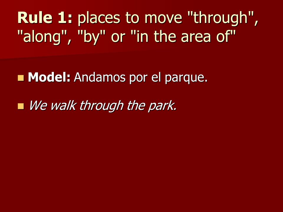 Rule 1: places to move through , along , by or in the area of