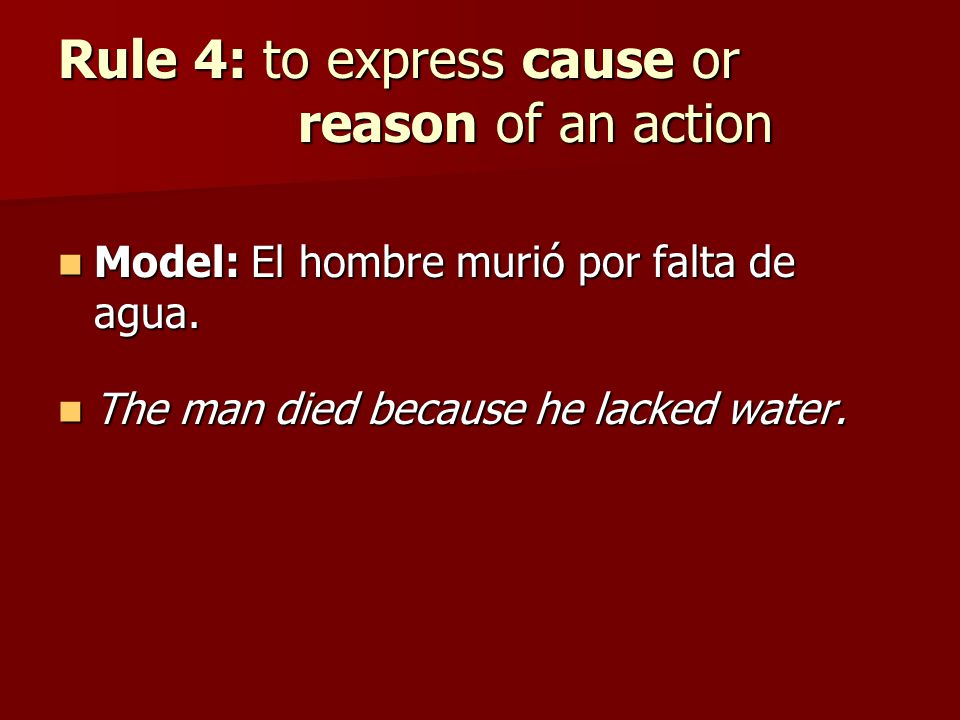 Rule 4: to express cause or reason of an action