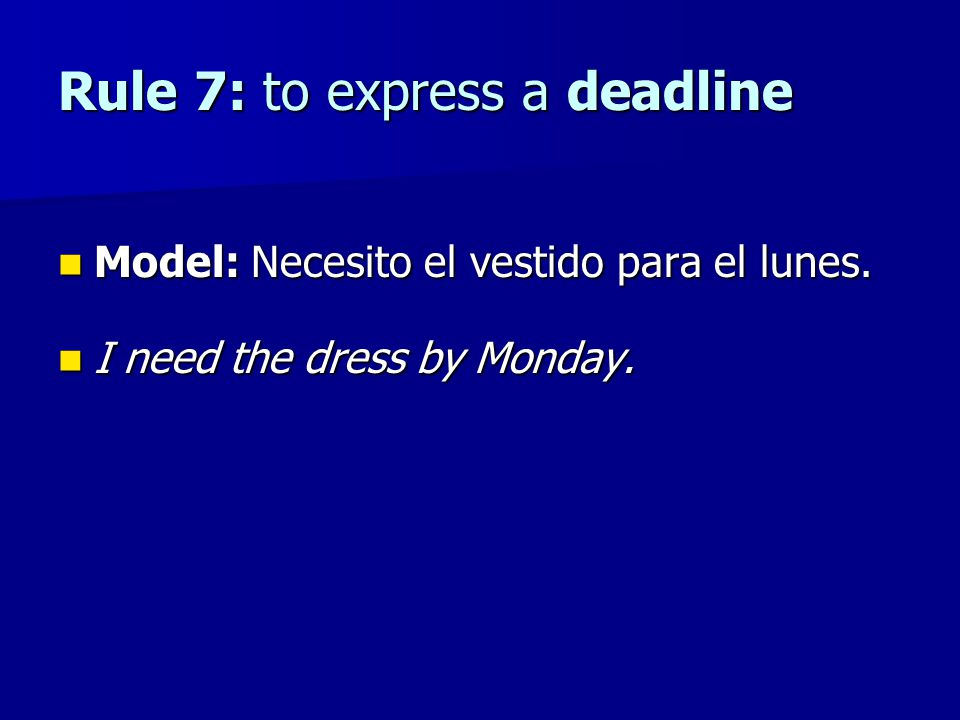 Rule 7: to express a deadline